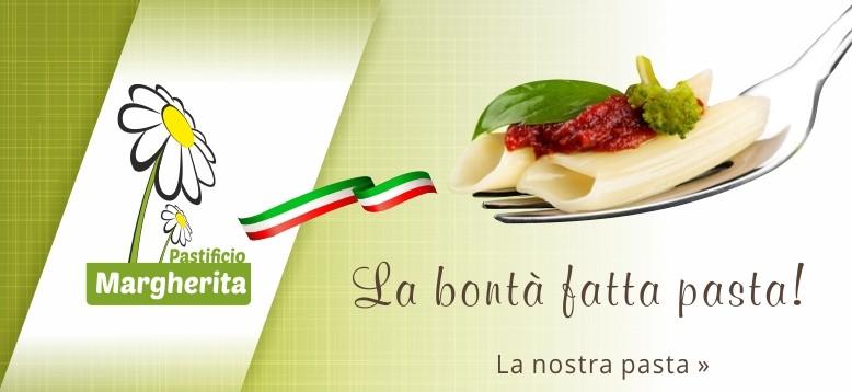 Margherita - La bontà fatta pasta!